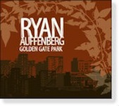 "Ryan Auffenberg ""Golden Gate Park"""